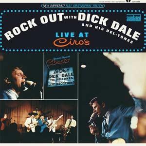 Dick Dale And His Del-Tones - Live At Ciro's