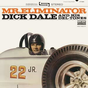 Dick Dale And His Del-Tones - Mr. Eliminator