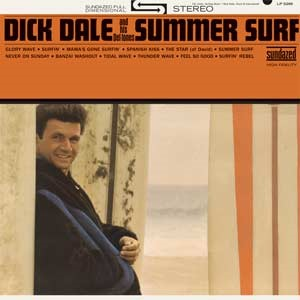 Dick Dale And His Del-Tones - Summer Surf