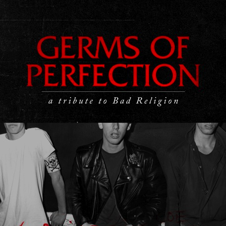 Germs of Perfection A Tribute to Bad Religion