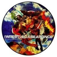 Iwrestledabearonce em picture disc