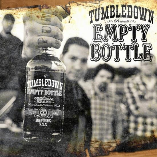 Tumbledown - Empty Bottle