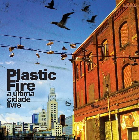 Plastic Fire - A Última Cidade Livre