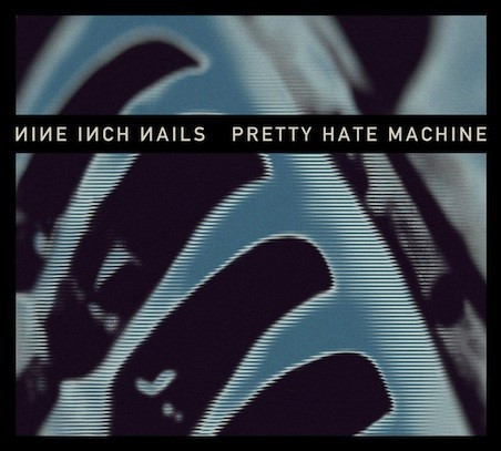 NIN - Pretty Hate Machine