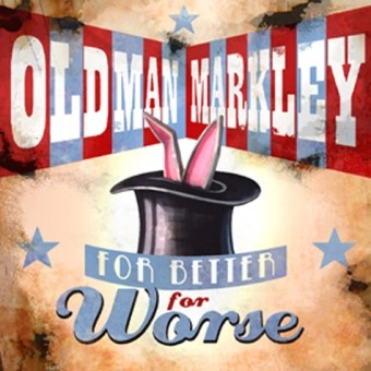 Old Man Markley - For Better, For Worse [2010]