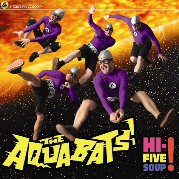 The Aquabats - Hi-Five Soup! [2011]