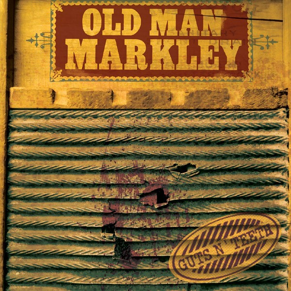 Old Man Markley - Guts n' Teeth [2011]
