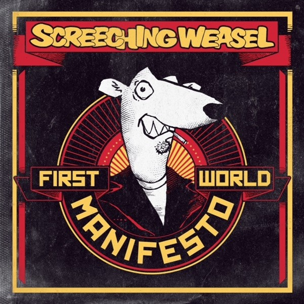 Screeching Weasel - First World Manifesto [2011]