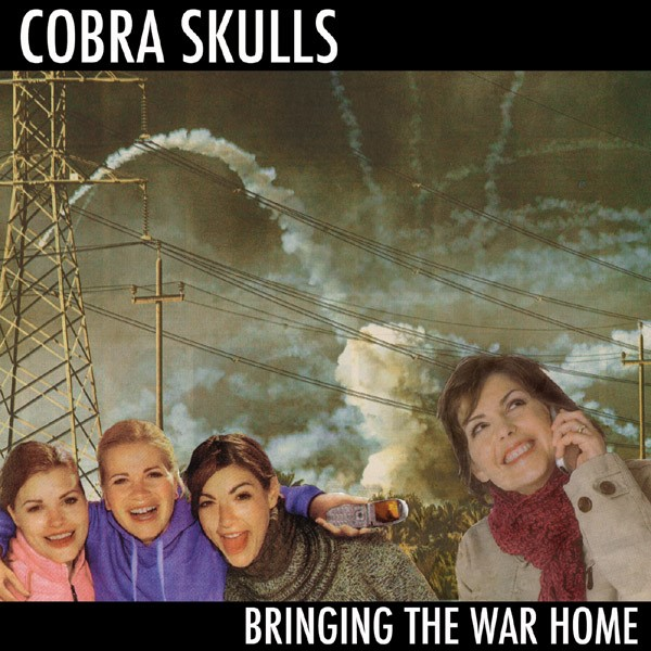 Cobra Skulls - Bringing The War Home [2011]