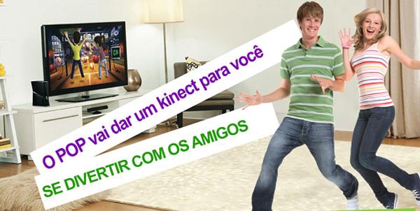 POP te dá um Kinect