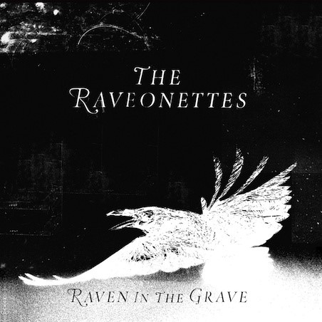 The Raveonettes - Raven in the Grave [2011]