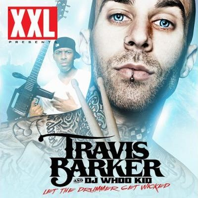 Travis Barker and DJ Whoo Kid - Let The Drummer Get Wicked