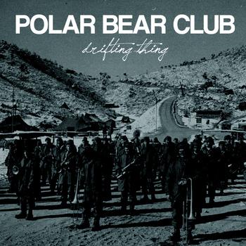 Polar Bear Club - Drifting Thing