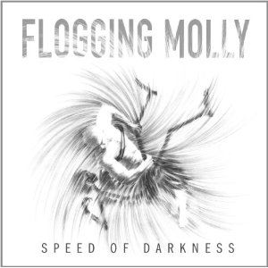 Speed of Darkness - Flogging Molly [2011]