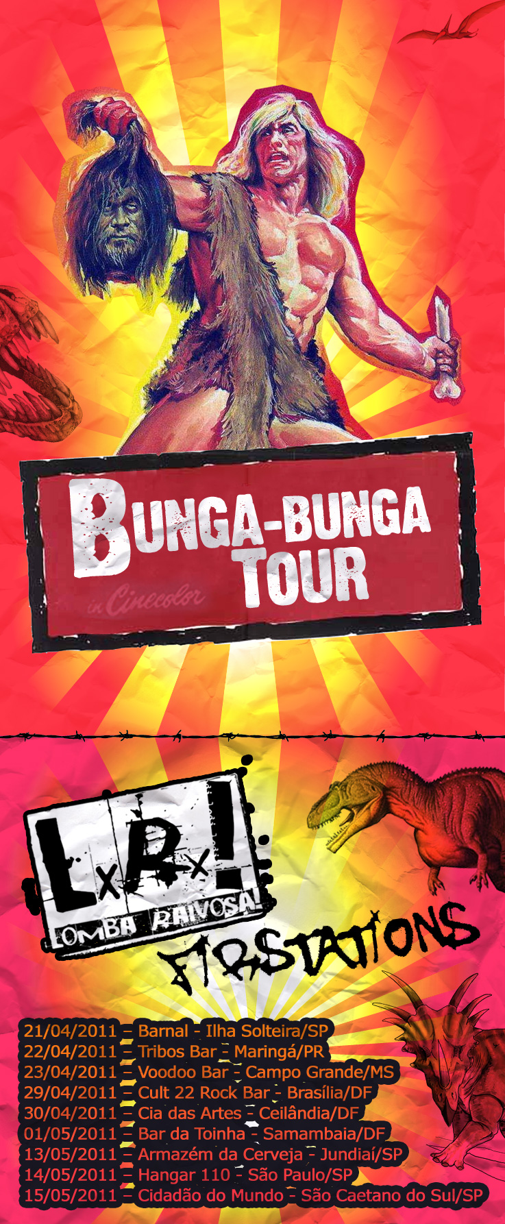 Bunga-bunga tour com Lomba Raivosa e Firstations