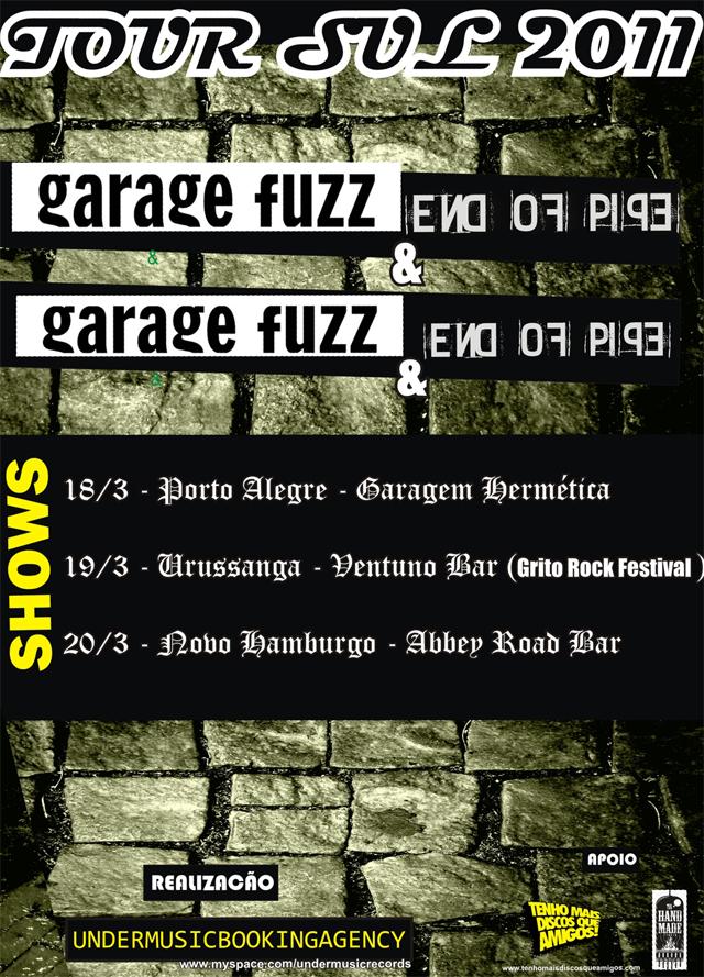 Garage Fuzz e End Of Pipe - Tour Sul