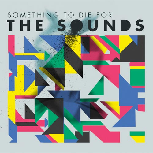 The Sounds - Something To Die For - Album [2011]
