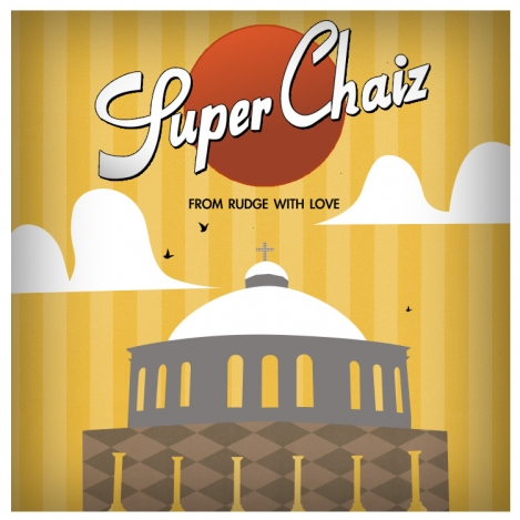 Super Chaiz - From Rudge With Love