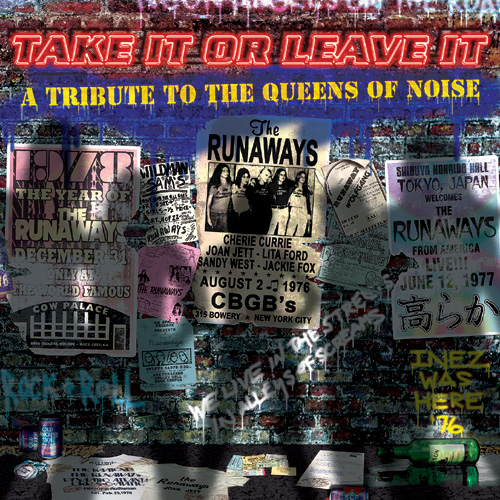 Take it Or Leave It: A Tribute to The Original Queens of Noise: The Runaways - album cover - 2011