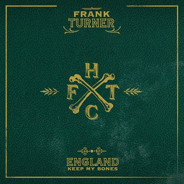 Frank Turner - England Keep my Bones - album cover - 2011