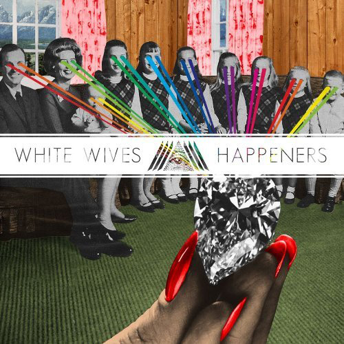 White Wives - Happeners