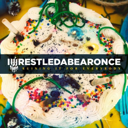 iwrestledabearonce - ruining it or everybody