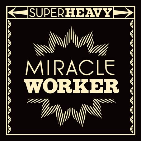 SuperHeavy Lança Seu Primeiro Single - Miracle Worker
