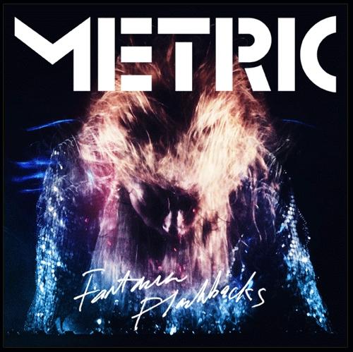 Fantasies Flashbacks - Metric - Album Cover
