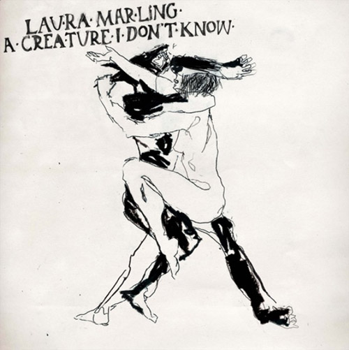 A Creature I Don't Know - Laura Marling - 2011