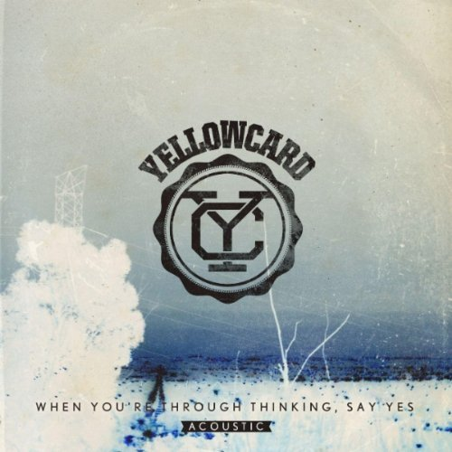 Yellowcard - When You´re Through Thinking, Say Yes Acoustic