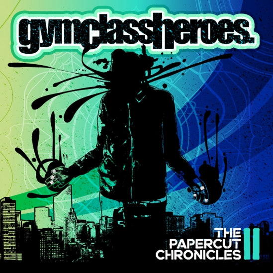 Gym Class Heroes - The Papercut Chronicles II