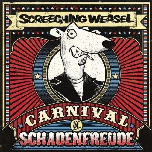 Screeching Weasel - Carnival Of Schadenfreude