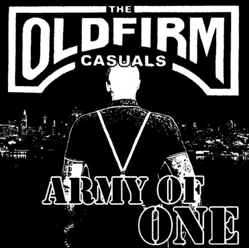 Old Firm Casuals - Army Of One