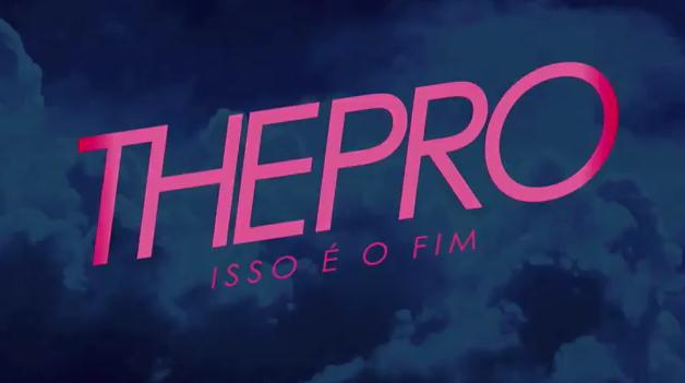 The Pro - Isso É O Fim