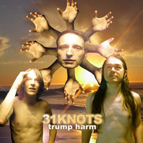 31Knots - Trump Harm