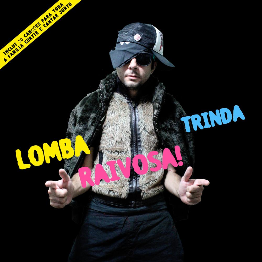 Lomba Raivosa - Trinda