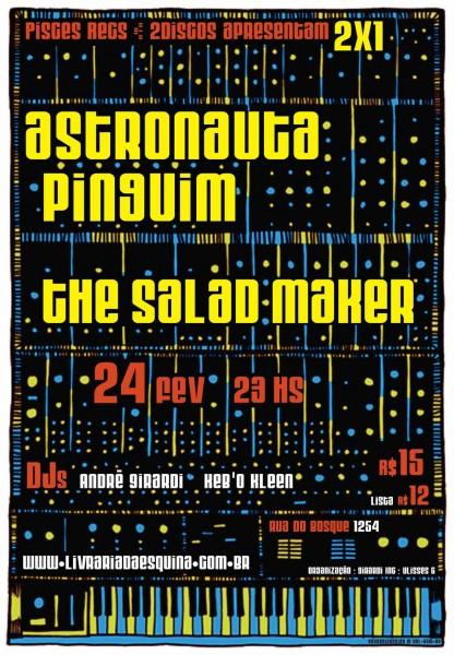The Salad Maker e Astronauta Pinguim