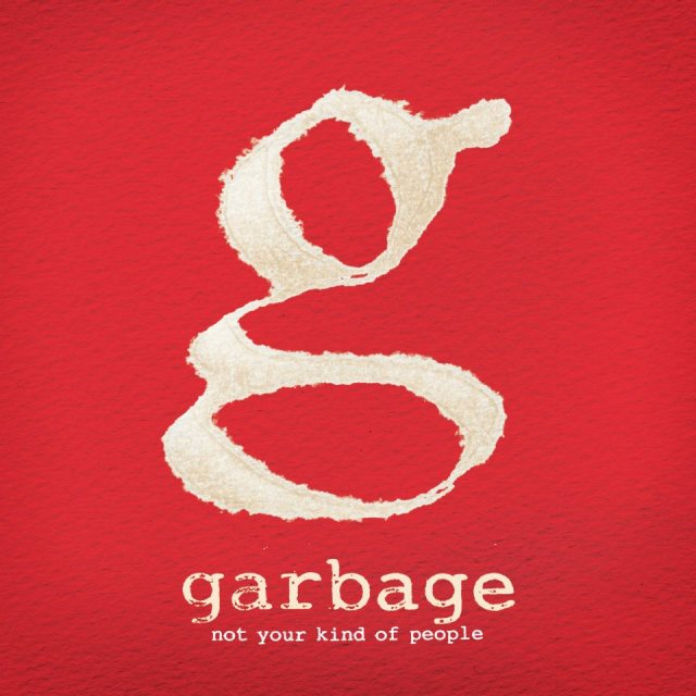 Not Your Kind of People - Garbage - edição deluxe - 2012