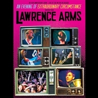 The Lawrence Arms - An Evening Of Extraordinary Circumstance