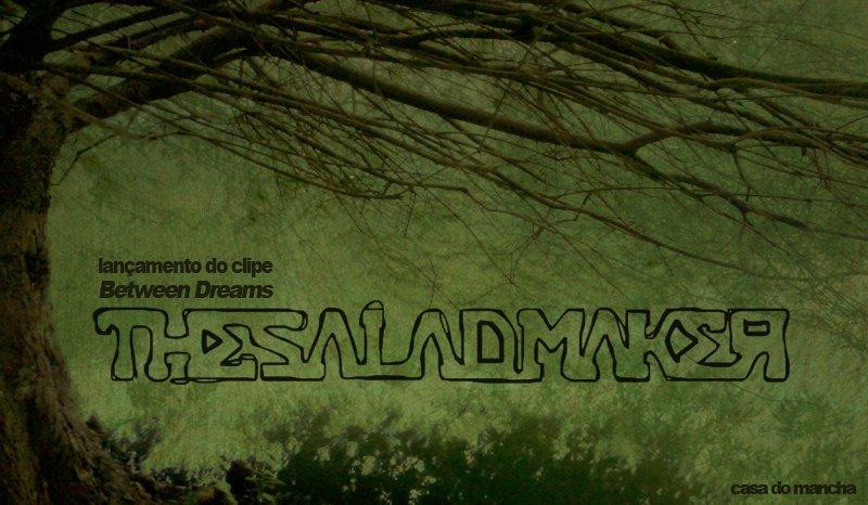 """The Salad Maker lança inovador clipe de """"Between Dreams"""""""