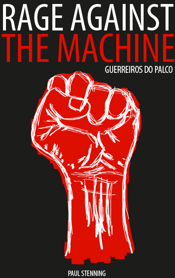 Rage Against The Machine - Guerreiros do Palco