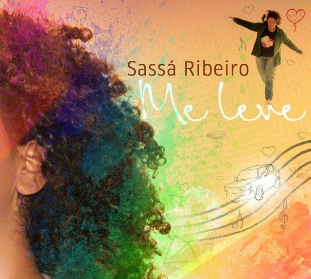 Sassá Ribeiro - Me Leve - 2012
