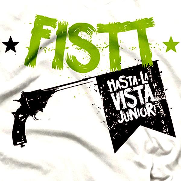 FISTT - Hasta La Vista, Junior