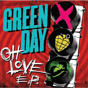 Green Day - Oh Love EP