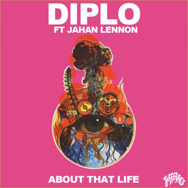 "Diplo com Jahan Lennon - ""About That Life"""