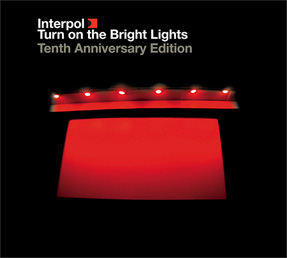 Interpol - Turn On The Bright Lights (edição especial de aniversário)