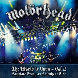Motorhead - The Worls Is Our - Vol. 2