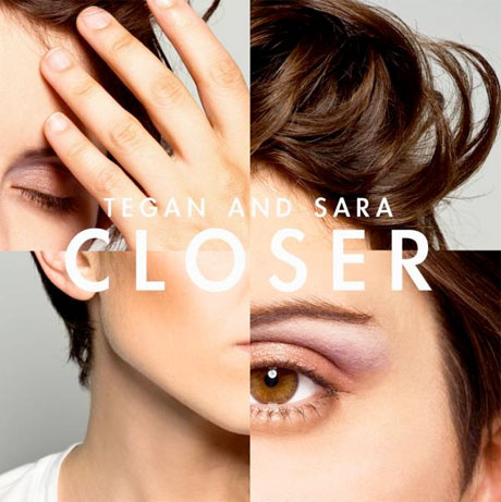 "Tegan and Sara - ""Closer"""