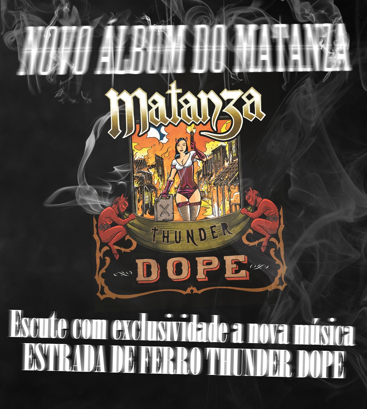 Matanza - Estrada De Ferro Thunder Dope