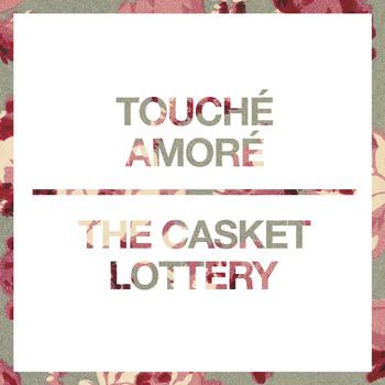 Touché Amoré e The Casket Lottery